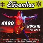 The Seventies: Hard Rockin 70's, Vol. 1