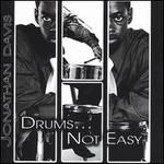 Drums.... Not Easy