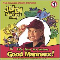 It's Fun to Have Good Manners! - Judi the Manners Lady