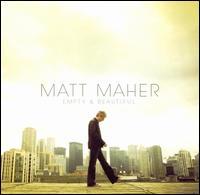 Empty and Beautiful - Matt Maher