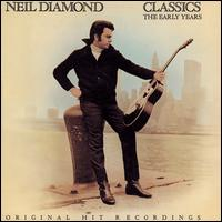 Classics: The Early Years - Neil Diamond