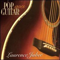 Pop Goes Guitar - Laurence Juber