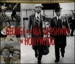 George and Ira Gershwin in Hollywood [Rhino]