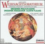 Saint-Sa�ns: Christmas Oratorio; Mendelssohn Bartholdy: Vom Himmel Hoch