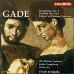 Niels Wilhelm Gade: Symphony No. 1/Hamlet Overture/Echoes Of Ossian Overture