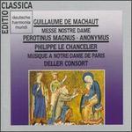 Machaut: Messe Nostre Dame; Perotin, Demantius and LeChancelier: Musique a Notre-Dame de Paris