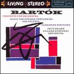 Bart=k: Concerto for Orchestra; Music for Strings, Percussion and Celesta; Hungarian Sketches