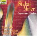 Szymanowski & Poulenc: Stabat Mater