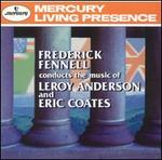 Frederick Fennell Conducts the Music of Leroy Andresen & Eric Coates