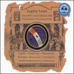 Eug�ne Ysa�e: Violinist & Conductor (Complete Violin Recordings)