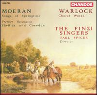 Morean: Songs of Springtime; Warlock: Choral Works - Andrea Gray (alto); Andrew Carwood (tenor); Anna Crookes (soprano); Finzi Singers; Lindsay Wagstaff (soprano);...