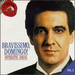 Bravissimo, Domingo! Vol. 2: Operatic Arias