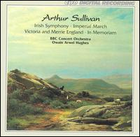 Arthur Sullivan: Irish Symphony; Imperial March; Victoria and Merrie England - Linden Harris (oboe); BBC Concert Orchestra; Owain Arwel Hughes (conductor)