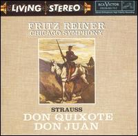 Strauss: Don Quixote; Don Juan - Antonio Janigro (cello); John Weicher (violin); Milton Preves (viola); Chicago Symphony Orchestra; Fritz Reiner (conductor)