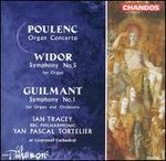 Poulenc: Organ Concerto; Widor: Symphony No. 5; Guilmant: Symphony No. 1
