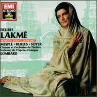 Delibes: Lakm� (Highlights) - Charles Burles (tenor); Danielle Millet (vocals); Jean-Christophe Benoit (vocals);...