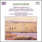 Saint-Sadns: Violin Concerto No. 3; Introduction and Rondo capriccioso; Caprice andalous; Morceau de concert