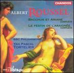 Roussel: Bacchus et Ariane; Le Festin de l'AraignTe