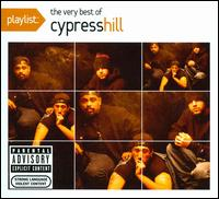 Playlist: The Very Best of Cypress Hill - Cypress Hill