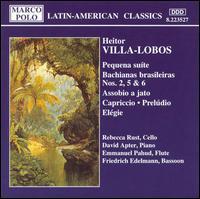 Villa-Lobos: Pequena su�te; Bachianas brasileiras Nos. 2, 5 & 6; Assobio a jato; Capriccio; Prel�dio; El�gie - David Apter (piano); Emmanuel Pahud (flute); Friedrich Edelmann (bassoon); Rebecca Rust (cello)