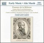 Goudimel; Sweelinck; 'Estoquart: Psalms of the French Reformation