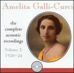 Amelita Galli-Curci: Complete Acoustic Recordings, Vol. 2 (1920-24)