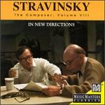 Stravinsky the Composer, Vol. 8 (in New Directions)