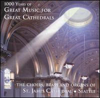 1000 Years of Great Music for Great Cathedrals - Ann Glusker (cantor); Cathedral Brass, Seattle (brass ensemble); Dan Dunne (tenor); David Stutz (alto);...