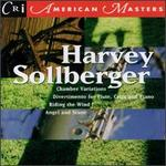 Sollberger: Chamber Variations / Angel and Stone / Riding the Wind I / Divertimento for Flute, Cello, and Piano