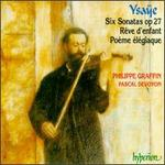 Ysa�e: Solo Violin Sonatas; PoFme +lTgiaque; ROve d'Enfant
