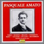 Pasquale Amato - Verdi/Rossini/BIzet/Puccini/Gounod, etc.