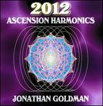 2012: Ascension Harmonics