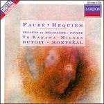 FaurT: Requiem, Op. 48; PellTas et MTlisande, Suite, Op. 80; Pavane, Op. 50