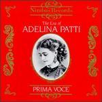 Era of Adelina Patti 1843-1919 / Various