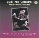 Brian, Kell, Goossens play Schumann & Beethoven