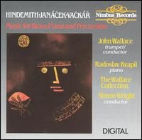 Hindemith, Jan�cek, Vack�r: Music for Brass, Piano and Percussion - Evelyn Glennie (percussion); John Wallace (trumpet); Radoslav Kvapil (piano); Wallace Collection;...