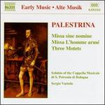 Palestrina: Missa sine nomine; Missa L'homme arm�; Three Motets