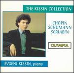 The Kissin Collection: Chopin, Schumann, Scriabin