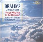Songs Ring Out to the Heavens: Brahms's Choral Works