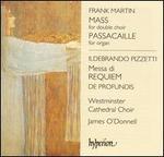Frank Martin: Mass; Ildebrando Pizzetti: Messa di Requiem