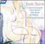 Frank Martin: 4 Sonnets � Cassandre; Piano Quintet; Violin Sonata