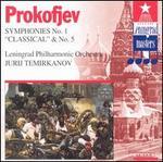 "Prokofiev: Symphonies No. 1 ""Classical"" & No. 5"