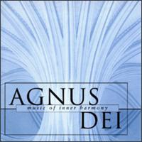 Agnus Dei: Music of Inner Harmony - Eamonn Dougan (bass); Matthew Beale (tenor); Rebecca Hirsch (violin); Thomas Herford (soprano); William Petter (soprano);...