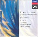 Frank Martin: Concerto for 7 Wind Instruments; �tudes; Passacagllia; Violin Concerto