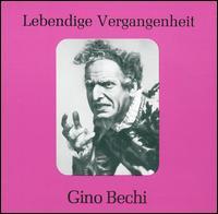 Gino Bechi - Giacomo Lauri-Volpi (vocals); Gina Bernelli (vocals); Gino Bechi (baritone)