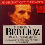 Story Of Berlioz In Words And Music