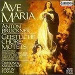 Anton Bruckner: Ave Maria; Geistliche Ch�re-Motets