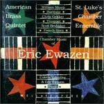 Chamber Music Of Eric Ewazen