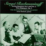 Rachmaninoff: String Quartets Nos. 1 and 2; Trio TlTgiaque, Op. 9