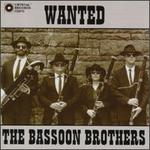 Wanted-The Bassoon Brothers